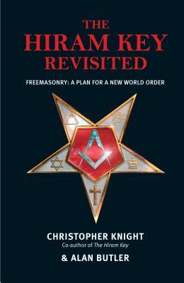 The Hiram Key Revisited: Freemasonry: A Plan for a New World Order