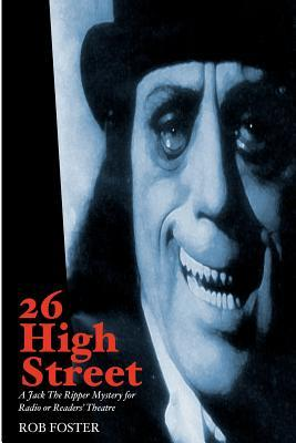 26 High Street: A Jack the Ripper Mystery for Radio or Readers' Theatre