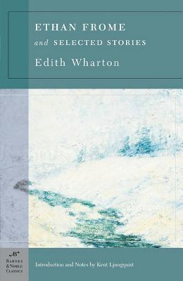 Ethan Frome & Selected Stories (Barnes & Noble Classics Series)