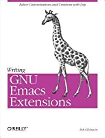 Writing GNU Emacs Extensions: Editor Customizations and Creations with LISP