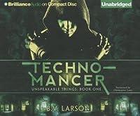 Technomancer (Unspeakable Things, #1)