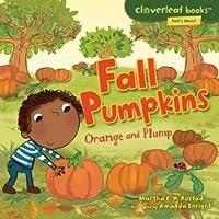 Fall Pumpkins: Orange and Plump