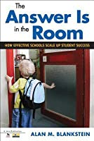 The Answer Is in the Room: How Effective Schools Scale Up Student Success
