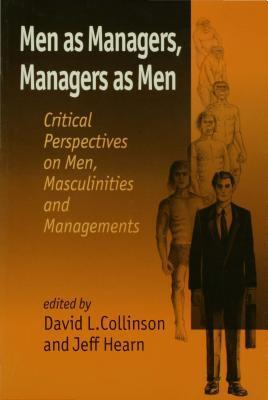 Men-as-Managers-Managers-as-Men-Critical-Perspectives-on-Men-Masculinities-and-Managements