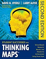 Student Successes with Thinking Maps(r): School-Based Research, Results, and Models for Achievement Using Visual Tools