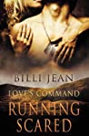 Running Scared (Love's Command, #1)
