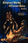 Different Worlds, Different Skins, Volume 2 by Will A. Sanborn