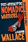 Post-Apocalyptic Nomadic Warriors (Duck & Cover Adventure, #1)
