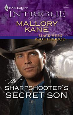 The Sharpshooters Secret Son (Harlequin Intrigue Series)