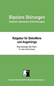 Bipolare Störungen (manisch-depressive Erkrankungen) : Ratgeber für Betroffene und Angehörige ; Anhang: Interview