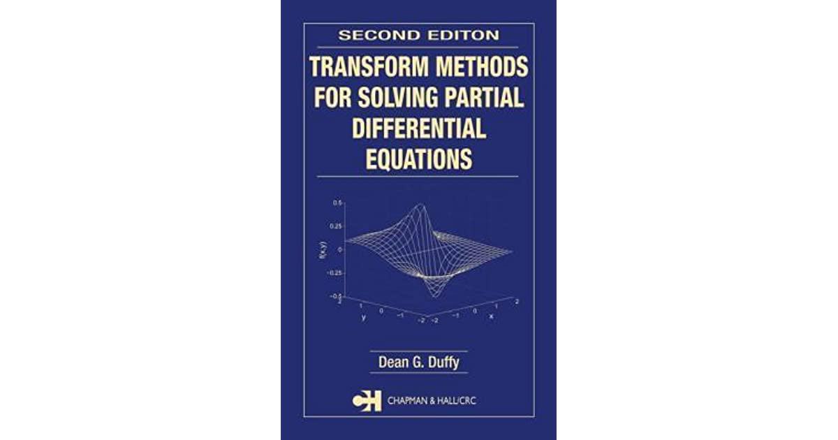 Transform Methods for Solving Partial Differential Equations by Dean