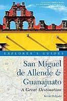 Explorer's Guide San Miguel de Allende  Guanajuato: A Great Destination