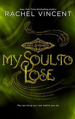 My Soul to Lose (Soul Screamers, #0.5) by Rachel Vincent