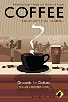 Coffee - Philosophy for Everyone: Grounds for Debate