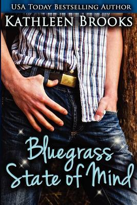 Bluegrass State of Mind (Bluegrass Series, #1)