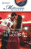 The Way He Moves (Mediterranean Nights #12)