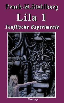 Lila 1 Teuflische Experimente Frank-Martin Stahlberg
