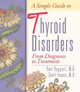 A Simple Guide to Thyroid Disorders: From Diagnosis to Treatment