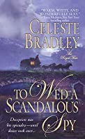 To Wed a Scandalous Spy (Royal Four, #1)