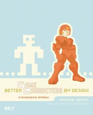 Better-Game-Characters-by-Design-A-Psychological-Approach-The-Morgan-Kaufmann-Series-in-Interactive-3D-Technology-