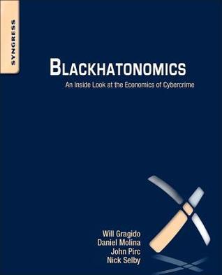Blackhatonomics: An Inside Look at the Economics of Cybercrime