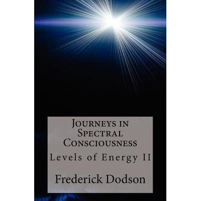 Journeys in Spectral Consciousness: Levels of Energy Book II