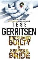 Presumed Guilty / Keeper Of The Bride  Presumed Guilty Tess Gerritsen