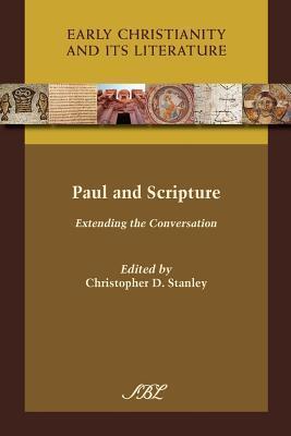 Paul and Scripture Extending the Conversation