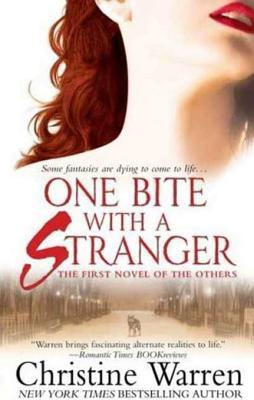 One Bite With A Stranger (The Others, #1) by Christine Warren