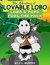 Lobo & Popo Fool the Pack (The Adventures of Lovable Lobo, #1)