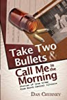 Take Two Bullets and Call Me in the Morning: Stories of True Crime from North Central Illinois