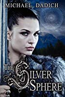The Silver Sphere (The Kin Chronicles)
