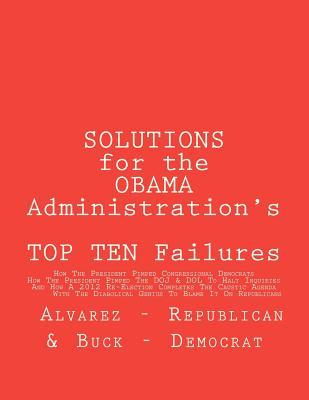 Solutions for the Obama Administration's Top Ten Failures