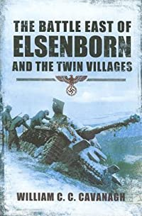 The Battle East of Elsenborn: And the Twin Villages