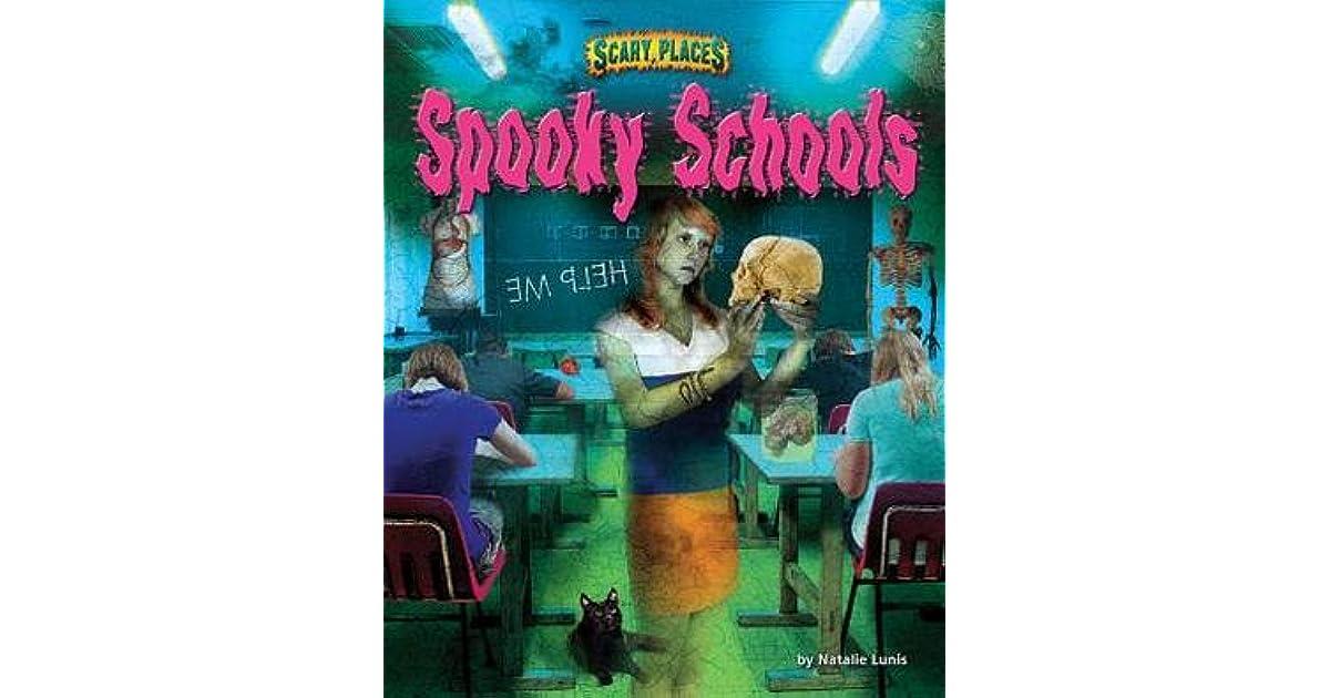 Spooky Schools By Natalie Lunis