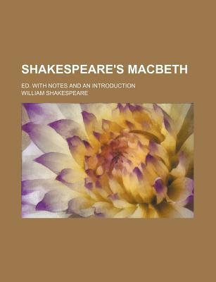 Macbeth; Ed. with Notes and an Introduction