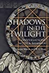 Shadows in the Twilight by Lujan Matus