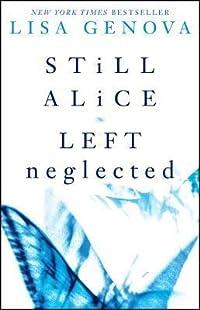 Still Alice / Left Neglected