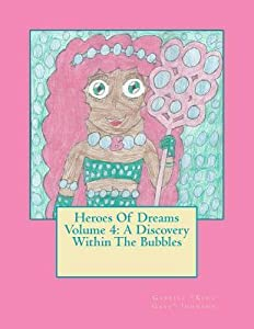 Heroes of Dreams: A Discovery Within the Bubbles