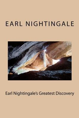 Earl Nightingale's Greatest Discovery: The Strangest Secret, Revisited