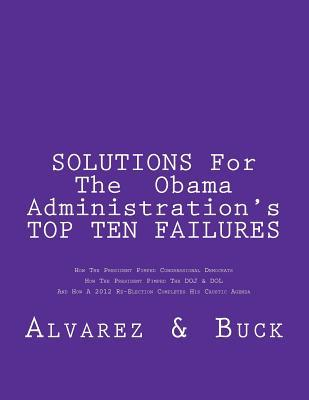 Solutions for Tha Obama Administrations Top Ten Failures