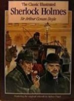 Classics Illustrated Sherlock Holmes: Thirty Seven Short Stories Plus a Complete Novel