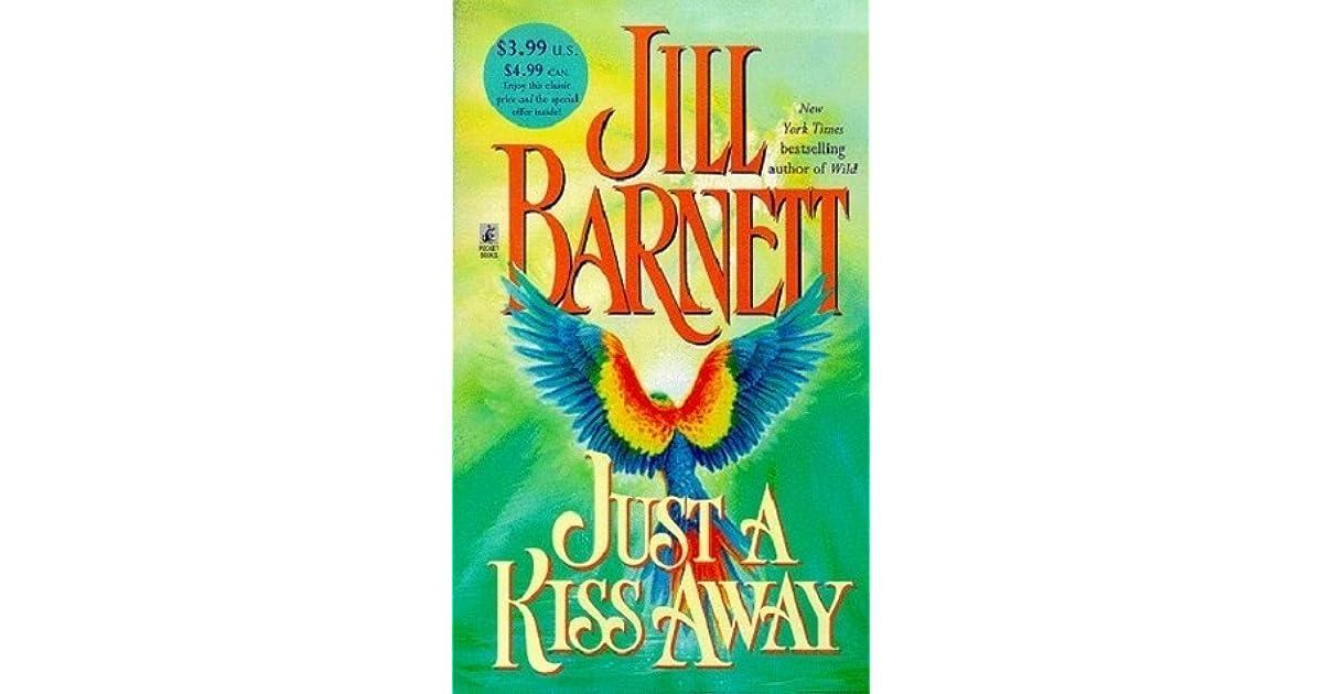 Just A Kiss Away By Jill Barnett