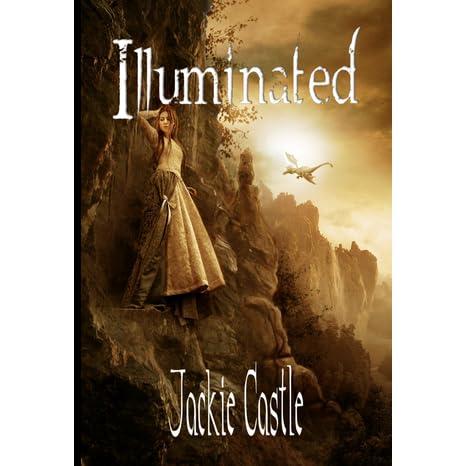 Illuminated White Road Chronicles 1 By Jackie Castle