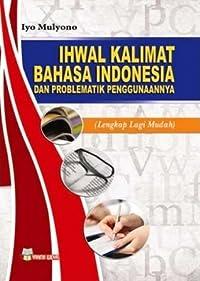 Ihwal Kalimat Bahasa Indonesia dan Problematik Penggunaannya