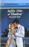 Softly Flits a Shadow