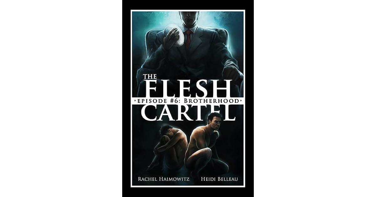 The Flesh Cartel #6: Brotherhood by Rachel Haimowitz