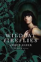 Wildcat Fireflies (Fenestra, #2)