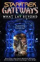 Gateways Book Seven: What Lay Beyond: Star Trek All Series
