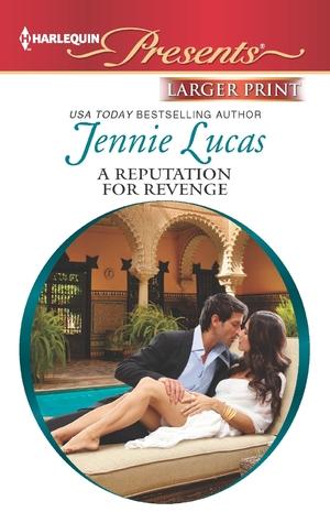 A Reputation for Revenge (Princes Untamed, #2) by Jennie Lucas